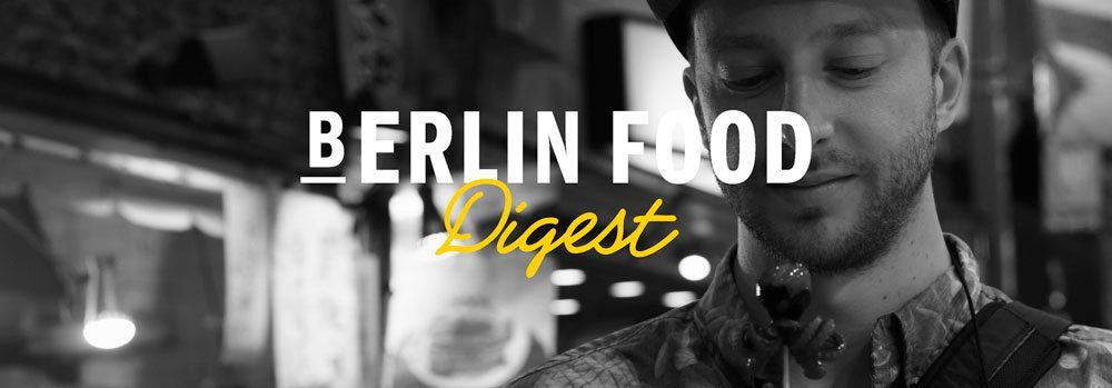 Berlin Food Digest #19