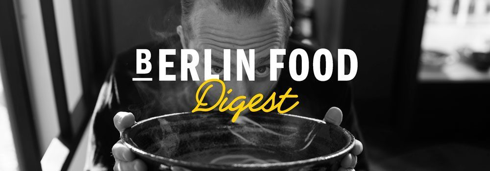 Berlin Food Digest #20