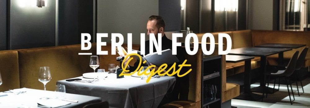 Berlin Food Digest #31