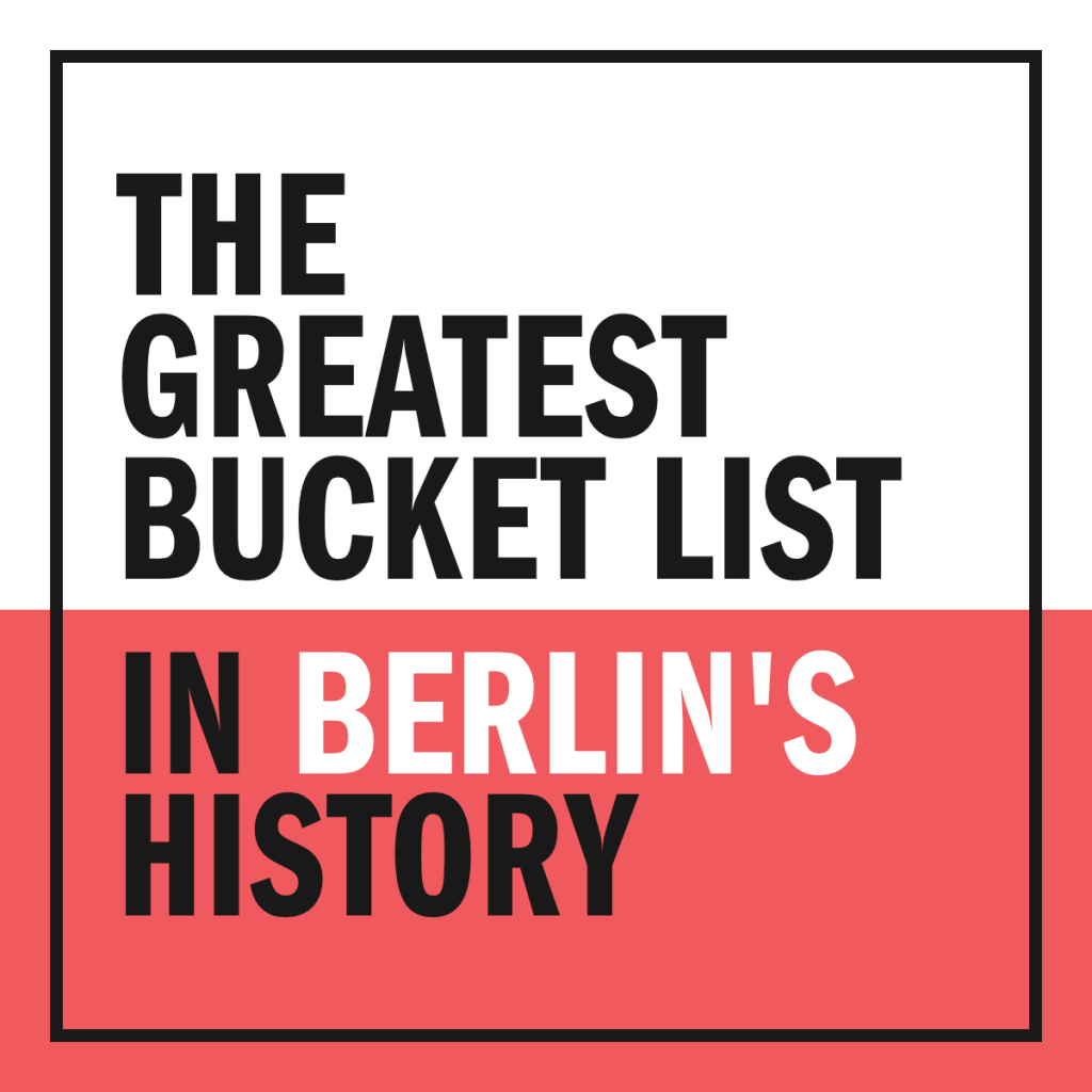 The greatest bucket list in Berlin's history